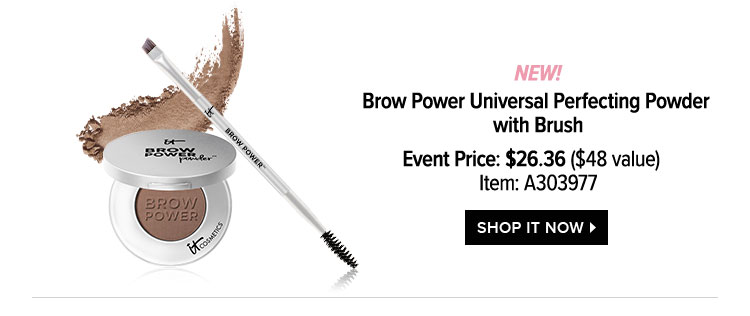 NEW! Brow Power Universal Perfecting Powder with Brush - Event Price: $26.36 -$48 value - Item: A303977 - SHOP IT NOW >
